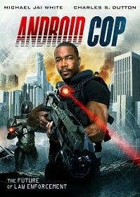 Android Cop (2014) แอนดรอยด์คอป ตำรวจจักรกล