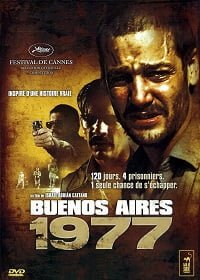 Buenos Aires 1977: (2006) แหกขังโหด บัวโนสไอเรส