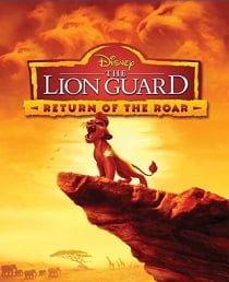 The Lion Guard: Return of the Roar (2016) ไลอ้อนการ์ด ทีมพิทักษ์แดนทระนง: เสียงคำรามที่หวนคืน