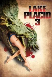 Lake Placid 3 (2010) โคตรเคี่ยมบึงนรก 3