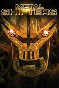 Metal Shifters (2011) พลังชีวะจักรกลถล่มโลก